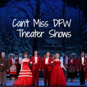 Can't Miss DFW Theater Shows